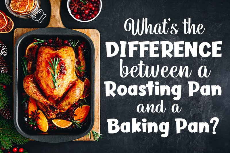 difference between roasting pan and baking pan